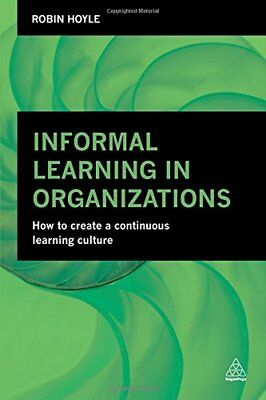 Informal Learning in Organizations: How to Create a Continuous Learning Culture