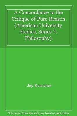 A Concordance to the Critique of Pure Reason (American University Studies, Seri