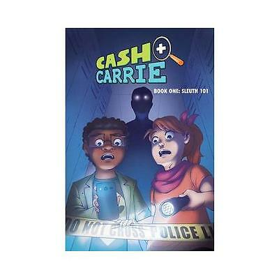 Cash and Carrie Book 1. Book 1 Sleuth 101 by Shawn Pryor, Giulie Speziani
