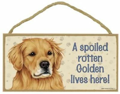 "Spoiled Rotten Golden Retriever Sign Plaque Dog 10"" x 5"""