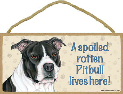 "Spoiled Rotten Pitbull Wood Sign Plaque Dog Pit Bull 10"" x 5""  black white gift"
