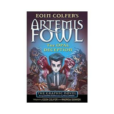 Eoin Colfer's Artemis Fowl. The Opal Deception by Eoin Colfer