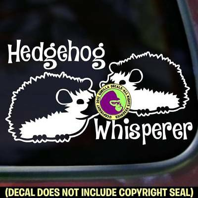 HEDGEHOG WHISPERER Vinyl Decal Sticker Funny Hedge Hog Love Sign Car Window Wall