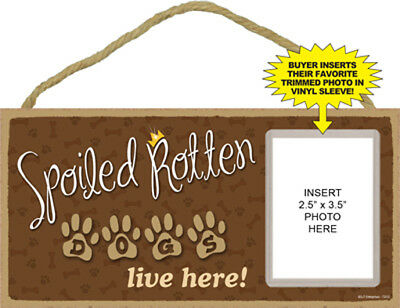 """Spoiled Rotten Dogs Live Here Sign Plaque Dog 10"""" x 5"""" w/ vinyl sleeve picture"""