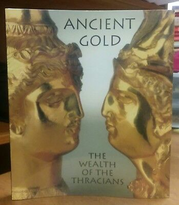 Ancient Gold The Wealth of the Thracians Treasures 1998 PB BRAND NEW! SEALED