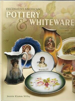 Decorative American Pottery & Whiteware HB w/out dj-Wilby-2004-288 pgs.