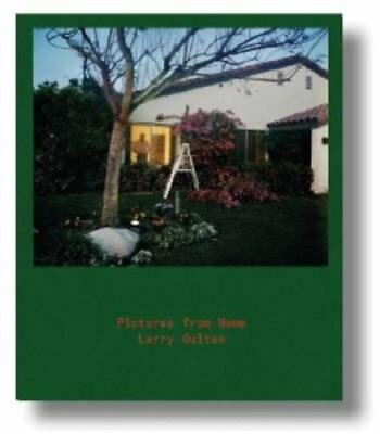 Pictures from Home by Larry Sultan (Hardback, 2017)