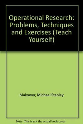 Operational Research: Problems, Techniques and Exercises (Teach Y ..0340202327