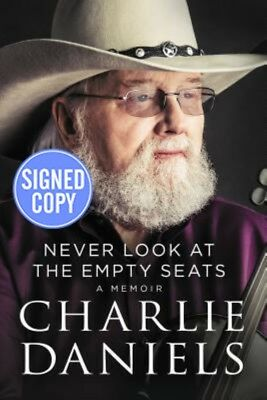 Never Look at the Empty Seats : A Memoir by Charlie Daniels AUTOGRAPHED