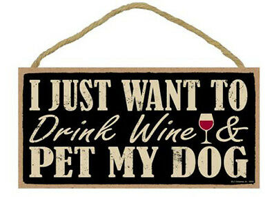 """I Just Want to Drink Wine and Pet My Dog Sign Plaque Dog 10"""" x 5"""""""