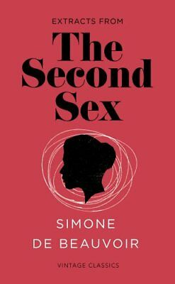 Extracts From: The Second Sex by De Beauvoir, Simone