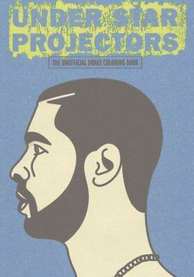 Under Star Projectors: The Unofficial Drake Coloring Book 9780993564727