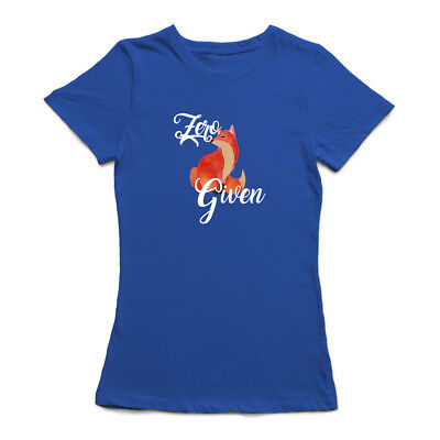 """Zero -Fox Graphic- Given"" Medium Front Quote Women's T-shirt"