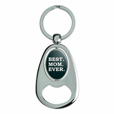 Best Mom Ever Chrome Plated Metal Spinning Oval Design Bottle Opener Keychain
