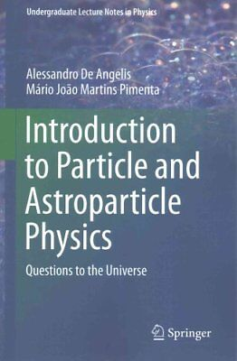 Particle and Astroparticle Physics by Mario Joao Martins Pimenta, Alessandro...