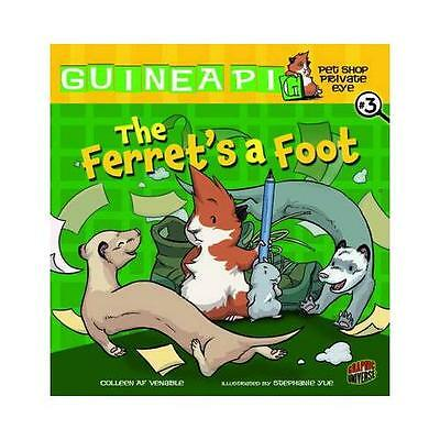 The Ferret's a Foot by Colleen A. F Venable, Stephanie Yue