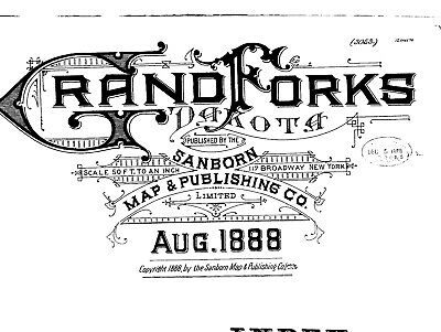 Grand Forks, North Dakota~ Sanborn Map© sheets with 12 maps on a CD~made 1888