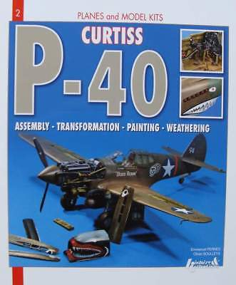 BOEK/LIVRE : Planes and Model Kits - Curtiss P-40 - Assembly - Transformation -