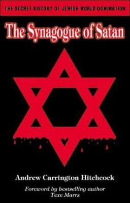 The Synagogue of Satan The Secret History of Jewish World Domin... 9781930004450