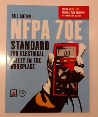 NFPA 70E: Standard for Electrical Safety in the Workplace 2015 Edition