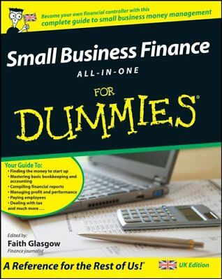 Small Business Finance All-in-One For Dummies by John Wiley and Sons Ltd...
