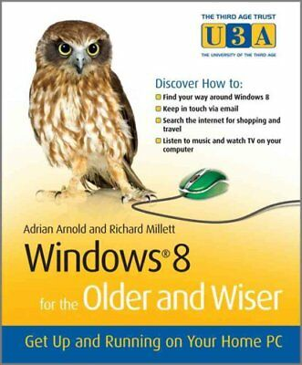 Windows 8 for the Older and Wiser Get Up and Running on Your Computer by...