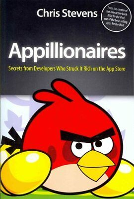 Appillionaires: Secrets from Developers Who Struck It Rich on the App Store...