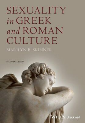 Sexuality in Greek and Roman Culture by Marilyn B. Skinner 9781444349863