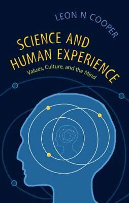 Science and Human Experience Values, Culture, and the Mind 9781107043176
