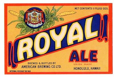 1930s AMERICAN BREWING COMPANY, HONOLULU, HAWAII ROYAL ALE IRTP LABEL