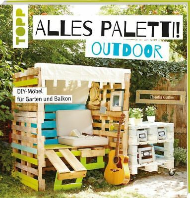 Alles Paletti! Outdoor von Claudia Guther