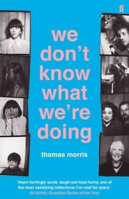 We Don't Know What We'Re Doing by Thomas Morris 9780571317028 (Paperback, 2016)