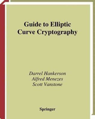 Guide to Elliptic Curve Cryptography by D.R. Hankerson 9780387952734