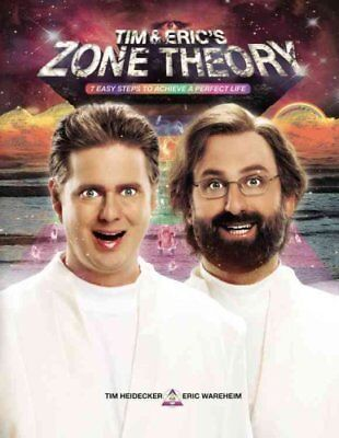 Tim and Eric's Zone Theory 7 Easy Steps to Achieve a Perfect Life 9781455545438