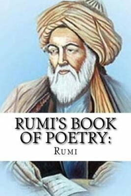 Rumi's Book of Poetry: 100 Inspirational Poems on Love, Life, and Meditation...