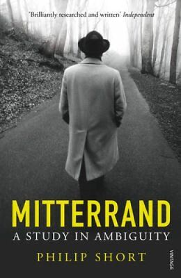Mitterrand A Study in Ambiguity by Philip Short 9780099597896 (Paperback, 2014)