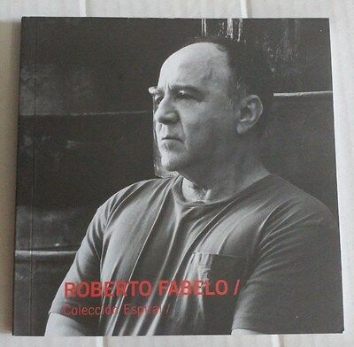 "Art Catalogue ""roberto Fabelo"" Arte Cubano Contemporaneo Cuba Coleccion Espiral"
