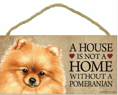"House is Not a Home without a Pomeranian red Sign Plaque Dog 10"" x 5"""