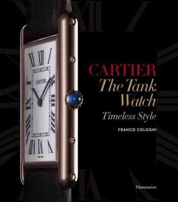 Cartier: The Tank Watch Timeless Style by Franco Cologni 9782080201317