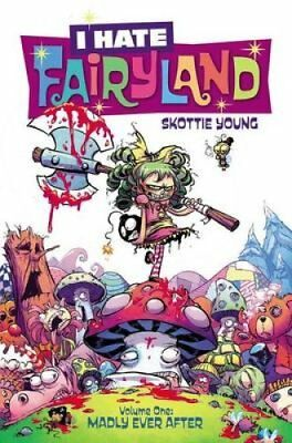 I Hate Fairyland Volume 1 Madly Ever After by Skottie Young 9781632156853