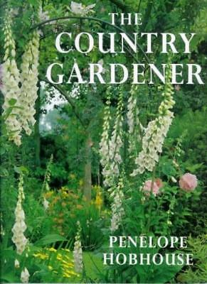 The Country Gardener By Penelope Hobhouse. 9780711210066