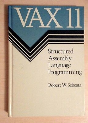 VAX 11 / VAX11 / Structured Assembly Language Programming / Robert W. Sebesta