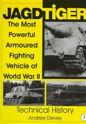 Jagdtiger: Technical History v. 1 The Most Powerful Armoured Fi... 9780764307508