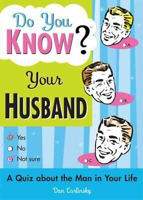 Do You Know Your Husband? by Dan Carlinsky 9781402201998 (Paperback, 2004)