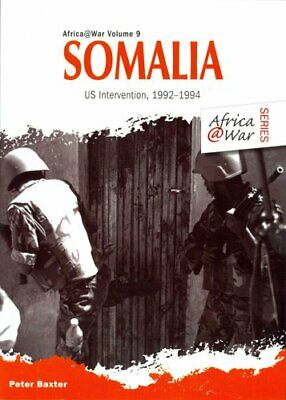 Somalia Us Intervention, 1992-1994 by Peter Baxter 9781909384613