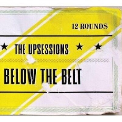 The Upsessions - Below The Belt  Cd New!