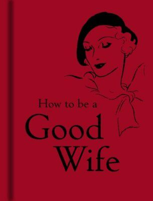 How to Be a Good Wife 9781851243815 (Hardback, 2008)