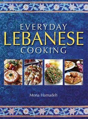 Everyday Lebanese Cooking by Mona Hamadeh 9781905862986 (Paperback, 2013)