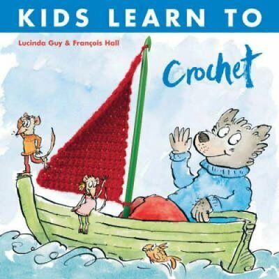 Kids Learn to Crochet by Lucinda Guy 9781906007447 (Paperback, 2008)
