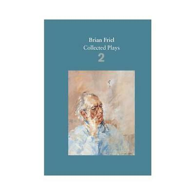 Collected Plays. Volume Two by Brian Friel